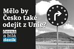 Mělo by Česko také odejít z Unie?