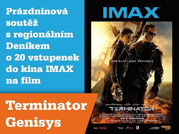 Prázdninová soutěž s regionálním Deníkem  o 20 vstupenek  do kina IMAX na film Terminator Genisys