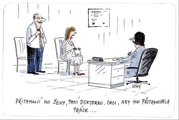 Přitahují ho ženy, paní doktorko. Chci, aby ho přitahovala práce...