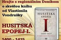 Hrajte s regionálním Deníkem o další skvělou knihu od Vlastimila Vondrušky HUSITSKÁ EPOPEJ I.  1400 - 1415