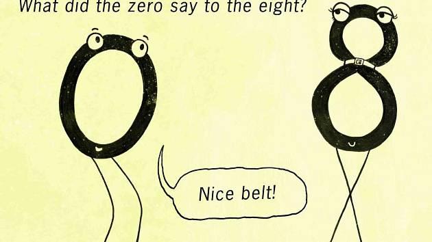 Co říká nula osmičce? Pěkný pásek.