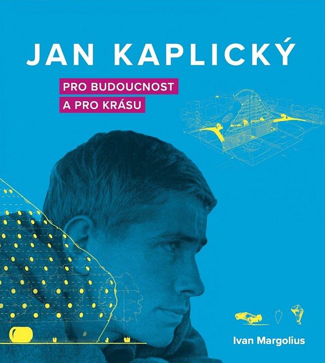 Monografie o Janu Kaplickém