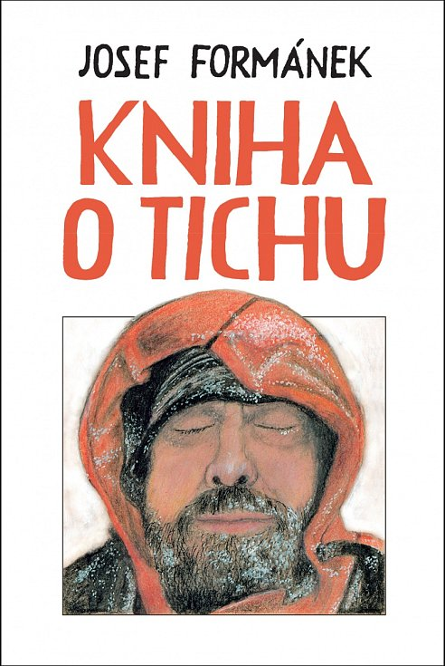 Josef Formánek: Kniha o tichu