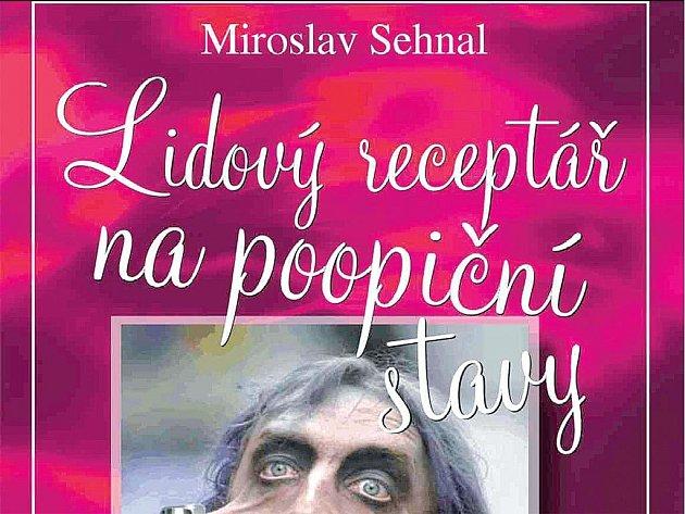 PŘEBAL KNIHY Miroslava Sehnala Lidový receptář na poopiční stavy.