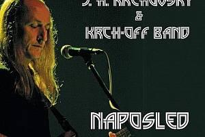J. H. Krchovský & KRCH-OFF band: Naposled