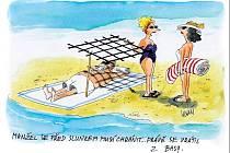 Manžel se před sluncem musí chránit... Právě se vrátil z basy.