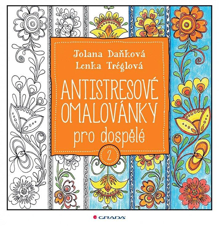 Antistresové omalovánky, autorky Jolana Daňková a Lenka Tréglová
