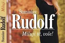 Kniha Stanislava Rudolfa Miluji Tě, vole!