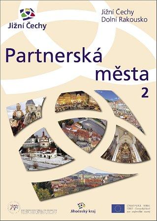 Partnerská města jižní Čechy – Dolní Rakousko.