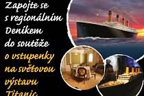 Zapojte se s regionálním Deníkem o vstupenky na  Světovou výstava Titanic připlouvá do Prahy!