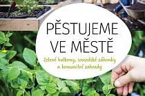 Spoustu užitečných rad a doporučení najdete vpublikaci Pěstování ve městě – Zelené balkony, sousedské záhonky a komunitní zahrady, kterou vydalo nakladatelství Smart Press.