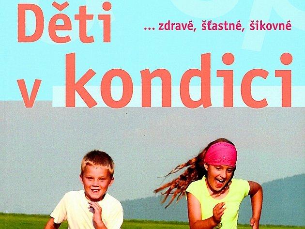 Autor knihy Děti v kondici využil svých mnohaletých zkušeností s trénováním dětí.