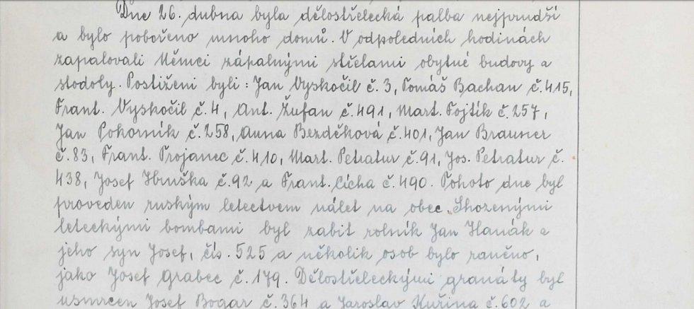 K nejprudší palbě došlo 26. dubna 1945, kdy bylo pobořeno mnoho domů. Odpoledne Němci zapalovali další obytné budovy a stodoly zápalnými lahvemi