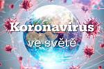 Přinášíme přehled nákazy koronavirem ve světě.