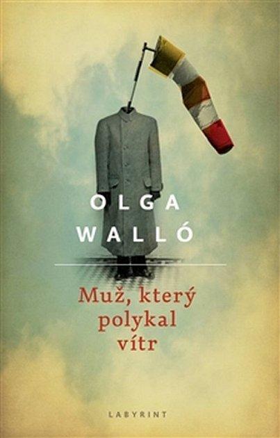Olga Walló: Muž, který polykal vítr