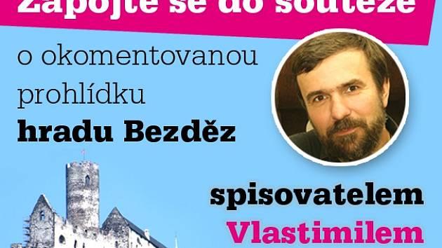 Zapojte se s regionálním Deníkem do soutěže o okomentovanou prohlídku hradu Bezděz se spisovatelem Vlastimilem Vondruškou.