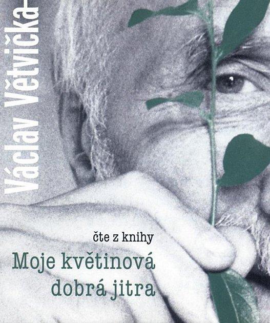 Václav Větvička: Moje květinová dobrá jitra