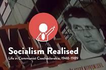 Webová stránka s názvem: Socialism Realised. Life in Communist Czechoslovakia 1948–1989.