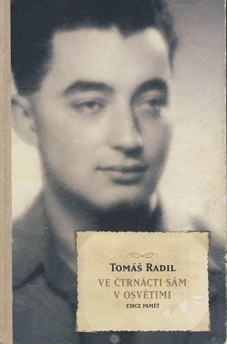 Tomáš Radil a jeho kniha Ve čtrnácti sám v Osvětimi.