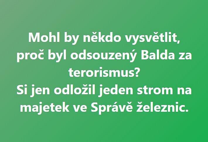 Pozornosti se dostalo i prvnímu odsouzenému českému teroristovi Baldovi