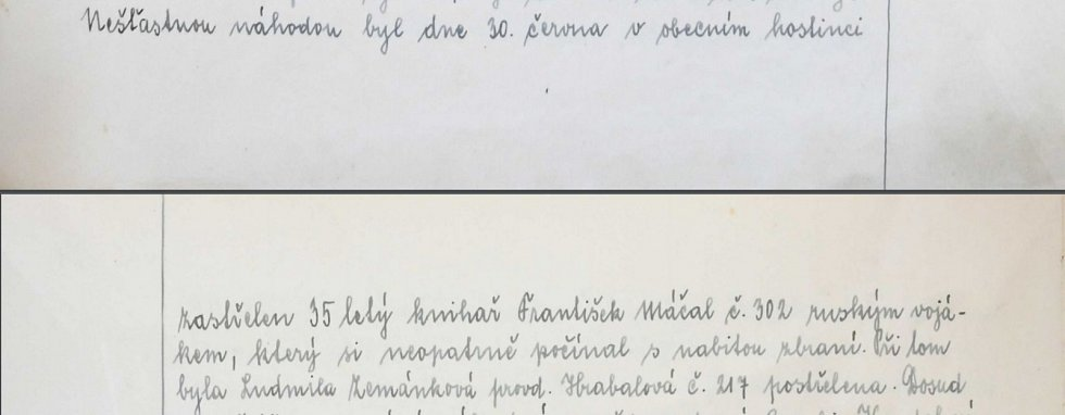 Dne 30. června byl v místním hostinci nešťastnou náhodou zastřelen pětatřicetiletý knihař František Máčal. Zasáhl ho ruský voják, který neopatrně manipuloval se střelnou zbraní