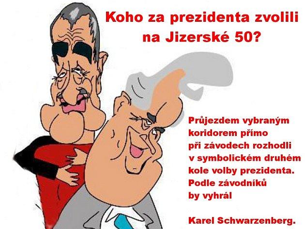 Průjezdem vybraným koridorem přímo při závodech rozhodli v symbolickém druhém kole volby prezidenta. Podle závodníků Jizerské 50 by vyhrál Karel Schwarzenberg.