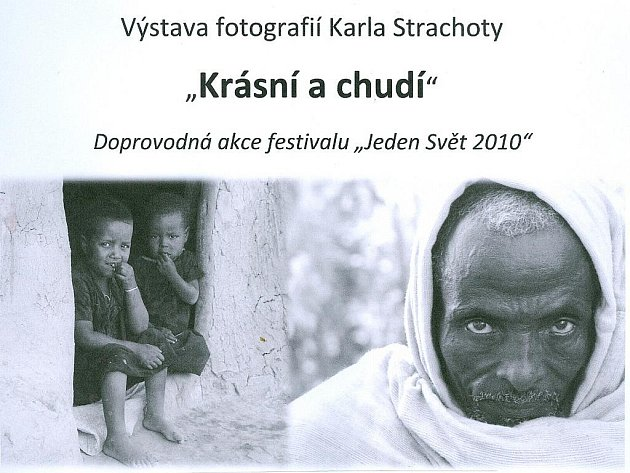 """""""Krásní a chudí"""" Výstava fotografií Karla Strachoty, doprovodná akce Jeden svět 2010."""