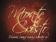 Muzikál Vzpomínky hraběte Monte Christa.