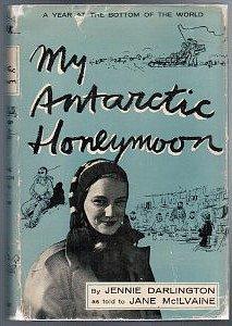 Přebal knížky My Antarctic Honeymoon o prvním přezimování žen v Antarktidě.