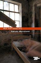 Nechybí ani novinka Haruki Murakamiho, který se představí souborem sedmi povídek Muži, kteří nemají ženy.
