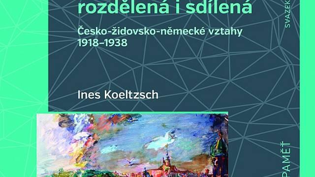 Publikace Praha rozdělená a sdílená zkoumá meziválečné dějiny Prahy