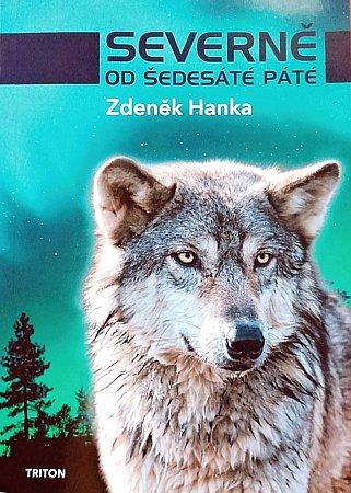 Severně od šedesáté páté, nová knížka Zdeňka Hanky.