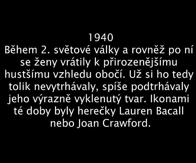 Jak se vyvíjel vzhled obočí v průběhu 100 let? 1940