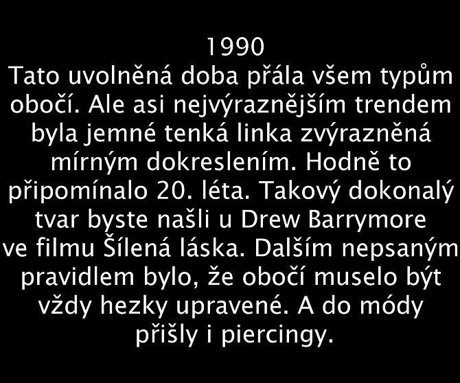 Jak se vyvíjel vzhled obočí v průběhu 100 let? 1990