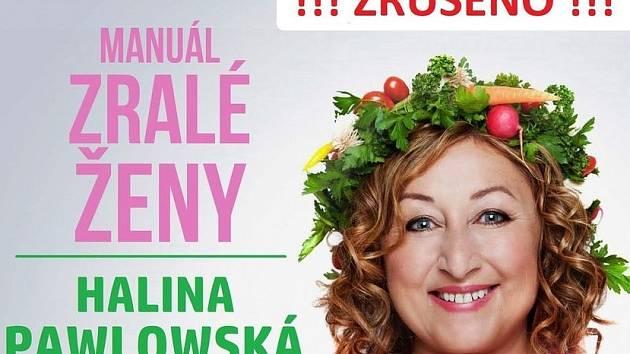 Pondělní představení Haliny Pawlowské je zrušeno.