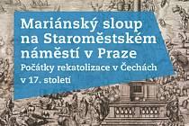 Vyšla kniha o Mariánském sloupu na Staroměstském námětí v Praze.