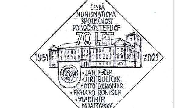 Česká numismatická společnost, pobočka v Teplicích, si letos připomíná 70 výročí svého založení. K tomuto výročí plánuje vydání klipy 50*50 mm podle návrhu Michala Vitanovského.