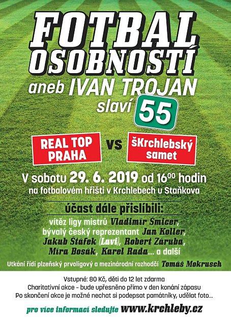 VKrchlebech nastoupí vsobotu domácí výběr vrámci fotbalových oslav pětapadesátin herce a velkého fanouška Bohemky Ivana Trojana  proti ´hvězdnému´ Realu Top Praha.