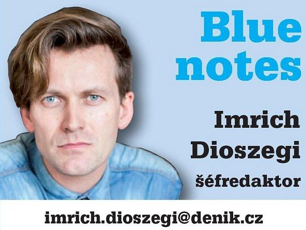 Šéfredaktor Imrich Dioszegi a jeho Blue notes.