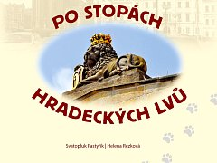 Stanislav Pastyřík, Helena Rezková: Po stopách hradeckých lvů.