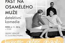 SemTamFór Zlín/ Dobré divadlo: Past na osamělého muže.