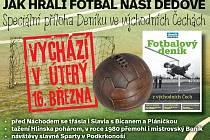 Speciální příloha Deníku ve východních Čechách: Jak hráli fotbal naši dědové.