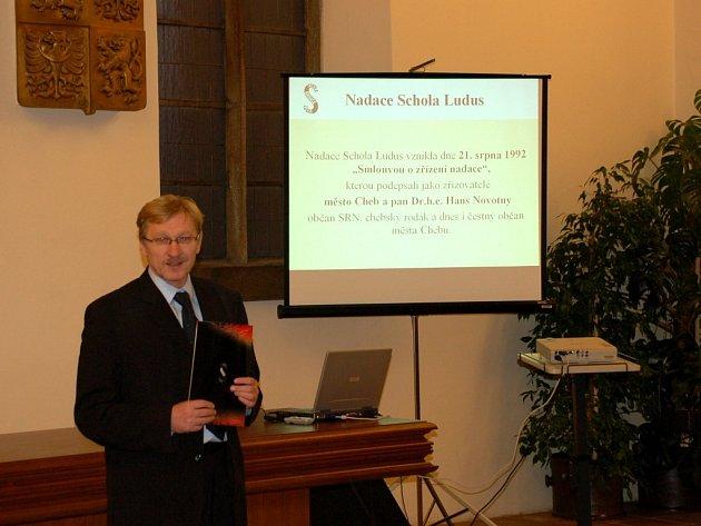 Nadaci Schola Ludus za její činnost poděkoval také chebský starosta Jan Svoboda