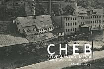 Další nově vydanou publikací Muzea Cheb je drobný příspěvek ke stavebnímu vývoji města Chebu až do současnosti.