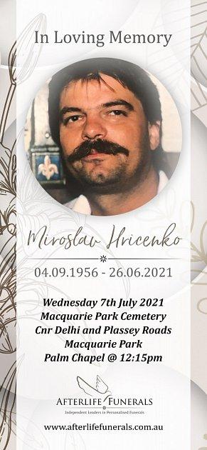 Signatář Charty 77Mirek Hricenko zKarlových Varů, kterému by vzáří bylo 65let, zemřel 26.června vSydney.