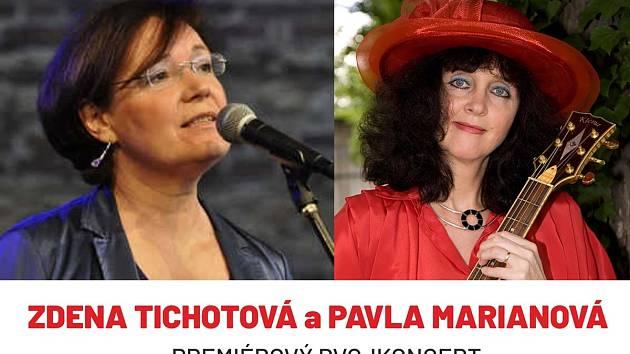 Zdenka Tichotová a Pavla Marianová zazpívají na online dvojkoncertu.