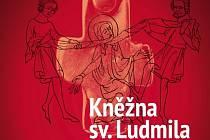 Výstava Kněžna sv. Ludmila. Střední Čechy - kolébka domácích patronů.