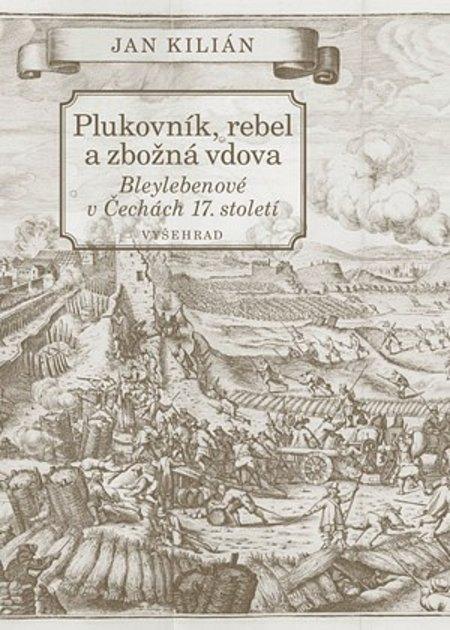 Obálka knihy Plukovník, rebel a zbožná vdova.