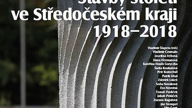 """Kniha """"Stavby století ve Středočeském kraji 1918-2018"""" představuje 43 staveb, od prvorepublikových majestátních vil až po přehrady, elektrárny nebo nymburské krematorium."""