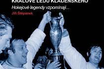 Kniha Králové ledu Kladenského, autorem je Jiří Štěpánek